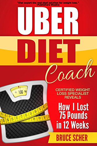 uber-diet-coach-how-i-lost-75-pounds-in-12-weeks-weight-loss-solution-english-edition