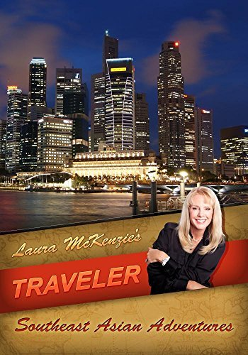 Laura McKenzie's Traveler Southeast Asian Adventures by Laura McKenzie