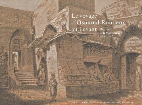 Le Voyage d'Osmond Romieux au levant Beyrouth et le mont Liban (1860-1861)
