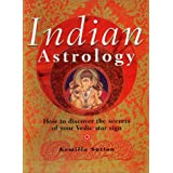 Indian Astrology: A Practical Guide to the Ancient Star Signs of the East