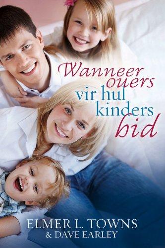 Wanneer ouers vir hul kinders bid (Afrikaans Edition)