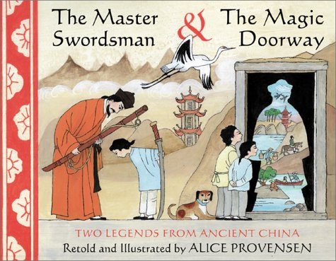 The Master Swordsman & the Magic Doorway: Two Legends from Ancient China por Alice Provensen