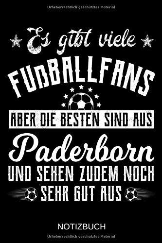 Es gibt viele Fußballfans aber die besten sind aus Paderborn und sehen zudem noch sehr gut aus: A5 Notizbuch | Liniert 120 Seiten | ... | Ostern | Vatertag | Muttertag | Namenstag