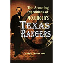 The Scouting Expeditions of  McCulloch's Texas Rangers (1848) (English Edition)