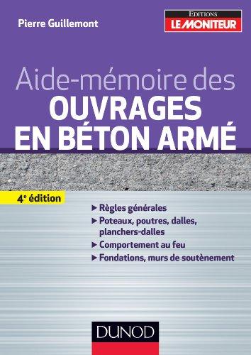 Aide-mémoire des ouvrages en béton armé - 4ème édition (Sciences et Techniques)