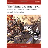 The Third Crusade 1191: Richard the Lionheart, Saladin and the battle for Jerusalem