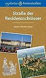 Straße der Residenzschlösser: Baden-Württemberg