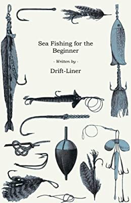Sea Fishing for the Beginner by Gregg Press