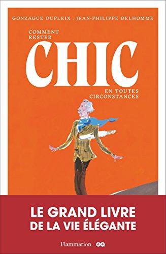 Comment rester chic en toutes circonstances par Jean-Philippe Delhomme