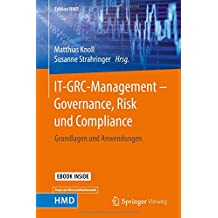 IT-GRC-Management – Governance, Risk und Compliance: Grundlagen und Anwendungen (Edition HMD)