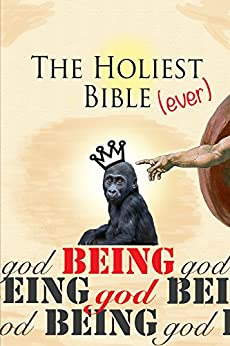 The Holiest Bible Ever: Being God (Desert Rambles Book 1) by [Almighty, God, Neylon, Benny]