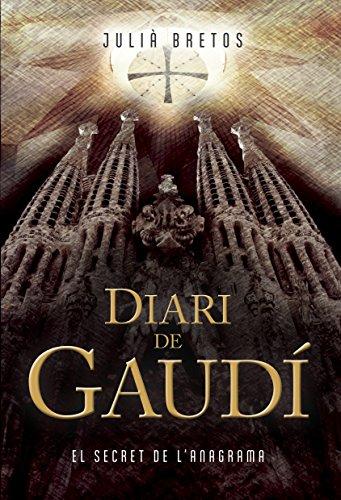 Diari de Gaudí. El secret de l'anagrama. Editorial Piolet.