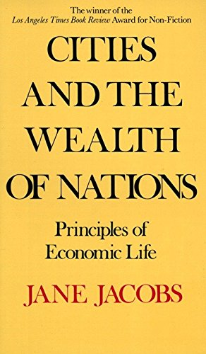 Cities and the Wealth of Nations: Principles of Economic Life por Jane Jacobs