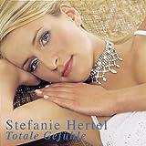 Songtexte von Stefanie Hertel - Totale Gefühle