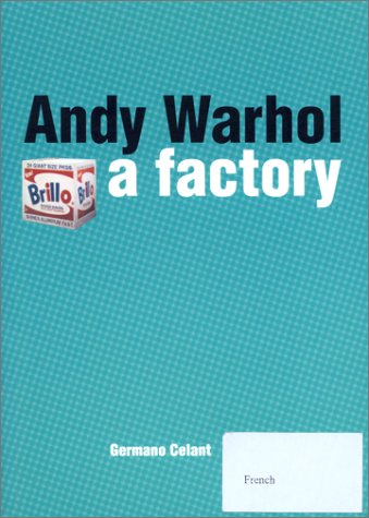 ANDY WARHOL, A FACTORY