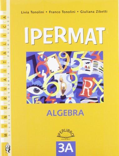 Ipermat. Vol. 3A-3B: Algebra-Geometria. Con Portfolio. Per la Scuola media