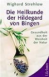 Die Heilkunde der Hildegard von Bingen (Amazon.de)