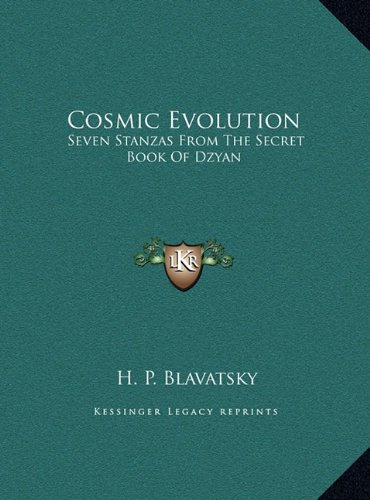 Cosmic Evolution: Seven Stanzas from the Secret Book of Dzyan