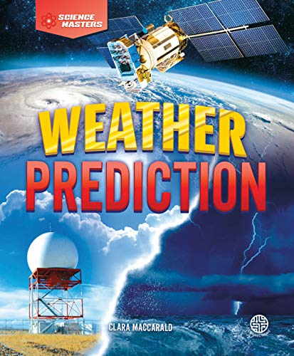 Science Masters Weather Prediction, Grades 4 - 9 (English Edition)