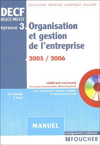 Organisation et gestion de l'entreprise, épreuve numéro 3, DECF (1 livre + 1 CD-Rom)