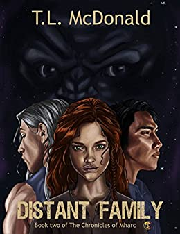 Distant Family: The Chronicles of Mharc: Book 2 by [McDonald, T.L.]