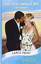 Greek Doctor, Cinderella Bride (Mills & Boon Largeprint Medical) by Amy Andrews (2009-12-04)
