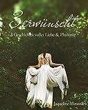 Erwünscht: Drei Kurzgeschichten voller Liebe & Phantasie