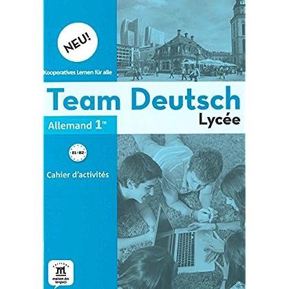 Allemand 1re Team deutsch : Cahier d'activités