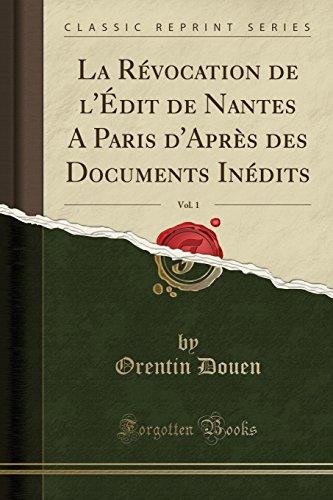 La Révocation de l'Édit de Nantes A Paris d'Après des Documents Inédits, Vol. 1 (Classic Reprint)