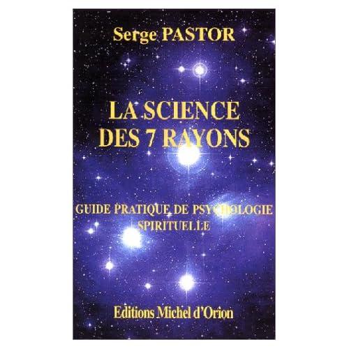 La science des 7 rayons : Guide pratique de psychologie spirituelle