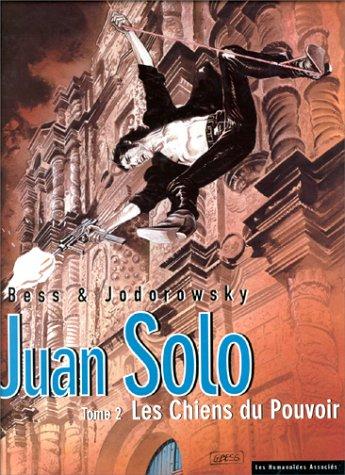 Juan Solo, tome 2 : Les Chiens du Pouvoir