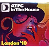 Atfc in the House London 2010: Mixed By Atfc