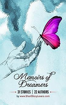 Memoirs of Dreamers: 31 Stories | 22 Authors by [Gupta, Ruhani, Gupta, Jagrit]