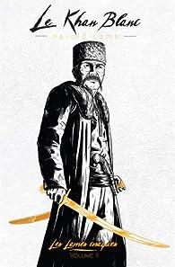 Les Lames cosaques, tome 2 : Le Khan Blanc par Harold Lamb