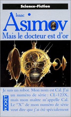 Mais le docteur est d'or par Isaac Asimov