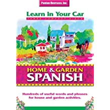 Home & Garden Spanish with Book(s) and CD (Audio): Hundreds of Useful Words and Phrases for House and Garden Activities (Learn in Your Car)