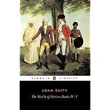 The Wealth of Nations: Books IV-V: Bks.4-5