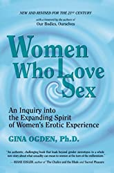 Women Who Love Sex: An Inquiry into the Expanding Spirit of Women's Erotic Experience