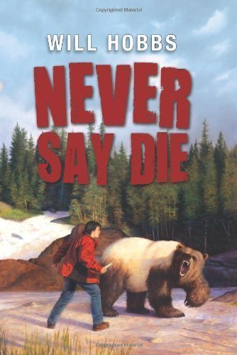 Never Say Die by Hobbs, Will [2013]