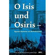 O Isis und Osiris: Ägyptens Mysterien und die Freimaurerei (Museum Kestnerianum)