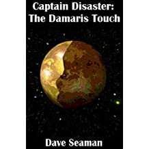 Captain Disaster: The Damaris Touch