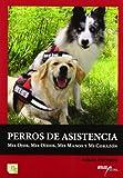 Perros de asistencia: mis ojos, mis oídos, mis manos y mi corazón