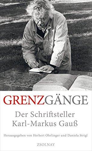 Grenzgänge: Der Schriftsteller Karl-Markus Gauß