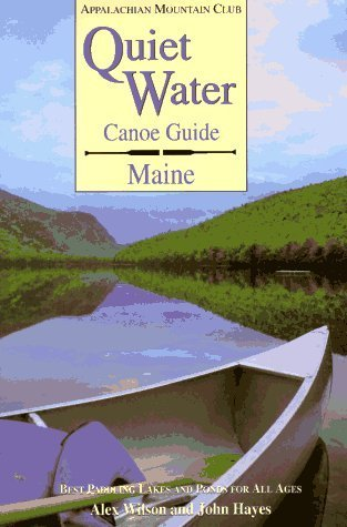 Quiet Water Canoe Guide: Maine by Alex Wilson (1995-03-01)