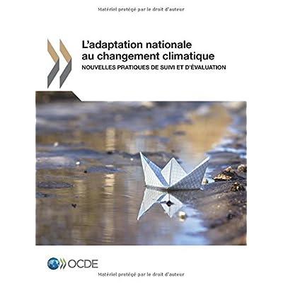 L'adaptation nationale au changement climatique : Nouvelles pratiques de suivi et d'évaluation