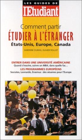 Comment partir étudier à l'étranger 1999 : Etats-Unis, Europe, Canada