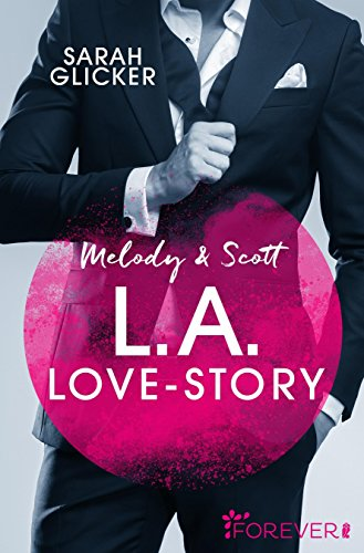 Melody & Scott - L.A. Love Story: Roman (Pink Sisters 1) (German Edition)