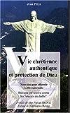 Vie chrétienne authentique et protection de Dieu : Neuvaine pour affermir la foi expectante