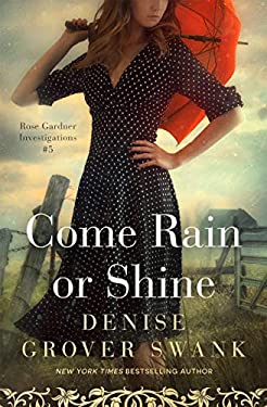 Come Rain or Shine: Rose Gardner Investigations #5 (Rose Gardner Investigatons)