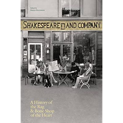 Shakespeare and company, Paris a history the rag & bone shop of the heart